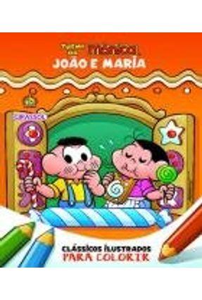 Turma Da Mônica Clássicos Ilustrados Para Colorir - João E Maria - Sousa,Mauricio   Hoshan.org