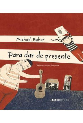 Para Dar De Presente - Roher  ,Michael | Nisrs.org