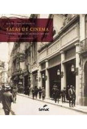Salas de Cinema e História Urbana de São Paulo (1895-1930) - o Cinema Dos Engenheiros - Souza,Jose Inacio De Melo | Tagrny.org
