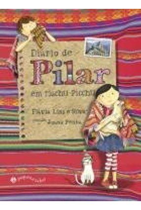 Diário de Pilar Em Machu Picchu - Silva,Flávia Lins e   Hoshan.org