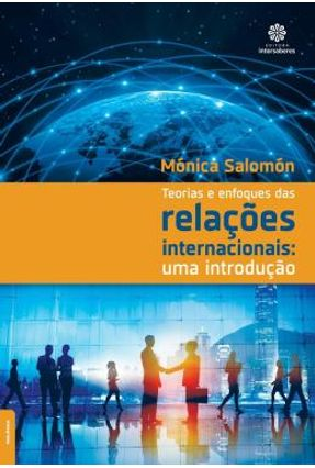 Teorias E Enfoques Das Relações Internacionais - Uma Introdução - Salomón,Mónica   Nisrs.org