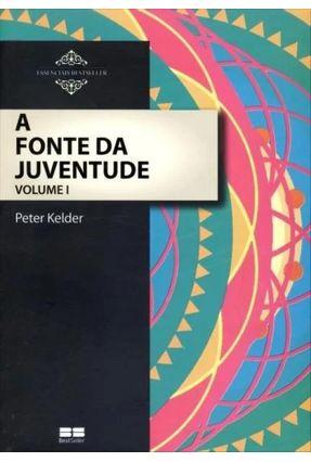 A Fonte da Juventude - Vol. I - 18ª Ed. 2013 - Kelder,Peter pdf epub
