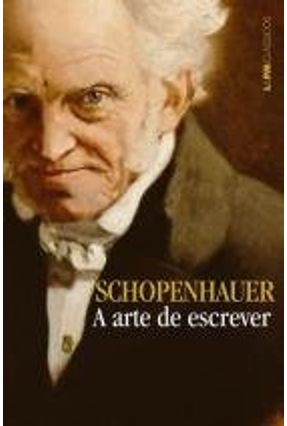 A Arte de Escrever - Col. L&pm Clássicos - Schopenhauer,Arthur pdf epub