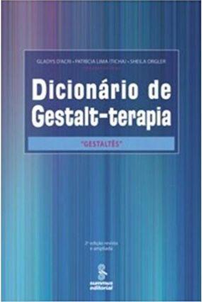 Dicionário De Gestalt-Terapia - Gestaltês - D'acri,Gladys Quintão,Patrícia Lima Orgler,Sheila | Hoshan.org