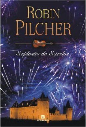 Explosão de Estrelas - Pilcher,Robin | Tagrny.org