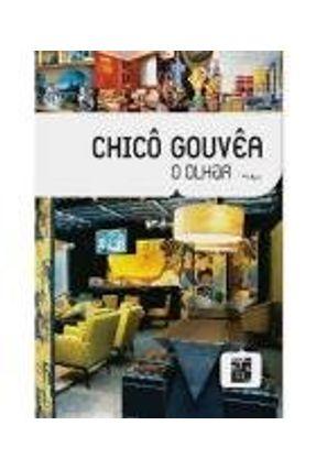 Chicô Gouvêa - o Olhar - 2ª Ed. - Gouvêa,Chicô | Hoshan.org