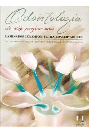 Odontologia De Alta Performance - Gustavo Diniz Greco Carlos Augusto Ramos de Carvalho David Morita da Silva | Tagrny.org