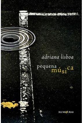Pequena Música - Lisboa,Adriana Lisboa,Adriana   Nisrs.org