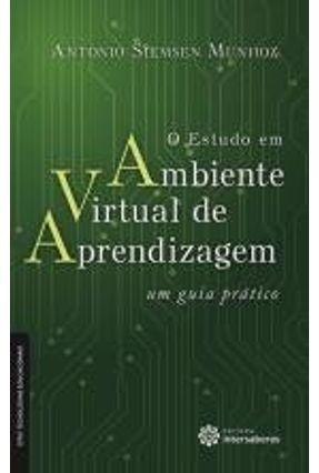 O Estudo Em Ambiente Virtual De Aprendizagem - Um Guia Prático - Munhoz,Antonio Siemsen | Tagrny.org