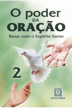 O Poder Da Oração - 2 - Rezar Com O Espírito Santo - Santuário,Editora | Hoshan.org