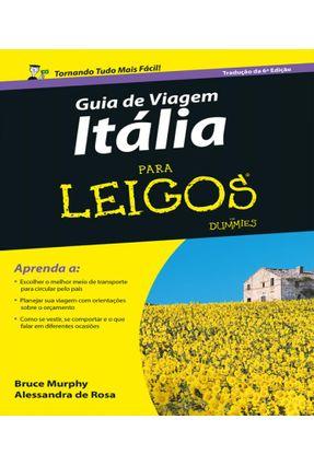 Guia de Viagem Itália Para Leigos - Rosa,Alessandra De Murphy,Bruce   Tagrny.org