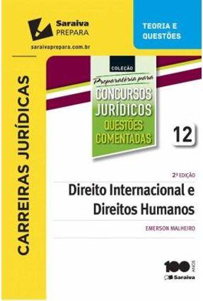 Direito Internacional e Direitos Humanos - Vol. 12 - 2ª Ed. 2015 - Col. Preparatória Para Concursos Jurídicos - Malheiro,Emerson Penha | Nisrs.org