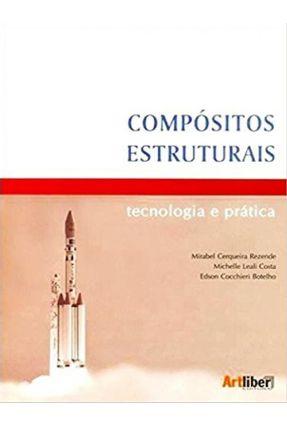 Compósitos Estruturais - Tecnologia e Prática - Botelho,Edson Cocchieri Rezende,Maribel Cerqueira Costa,Michelli Leali pdf epub