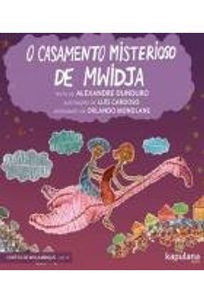 O Casamento Misterioso De Mwidja - Dunduro,Alexandre | Nisrs.org