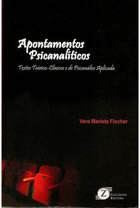 Apontamentos Psicanalíticos - Textos Teórico-clinico e de Psicanálise Aplicada - Fischer,Vera Marieta | Hoshan.org
