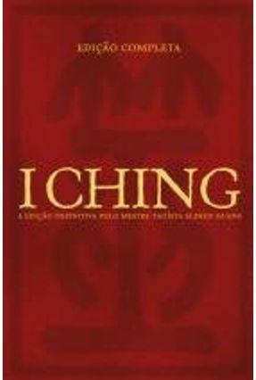 I Ching - Edição Completa - 2ª Ed. 2012