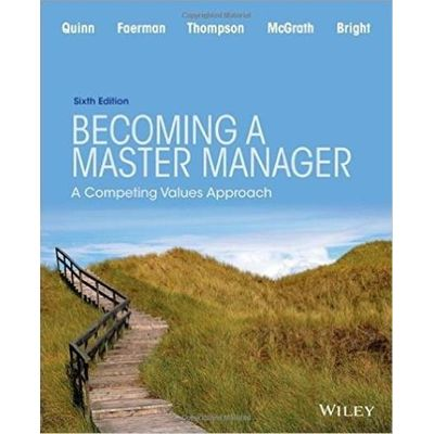 Becoming A Master Manager - A Competing Values Approach 6Th Edition