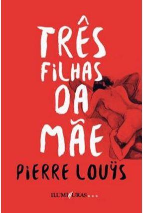 Três Filhas da Mãe - Louys,Pierre   Hoshan.org