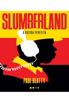 Slumberland - A Batida Perfeita - Beatty,Paul | Hoshan.org