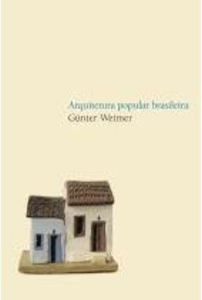 Arquitetura Popular Brasileira - 2ª Ed. 2012 - Weimer,Gunter pdf epub
