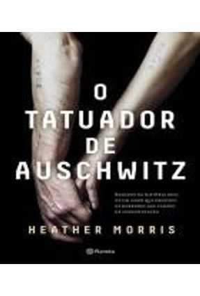 O Tatuador De Auschwitz - Bas - Morris,Heather   Nisrs.org