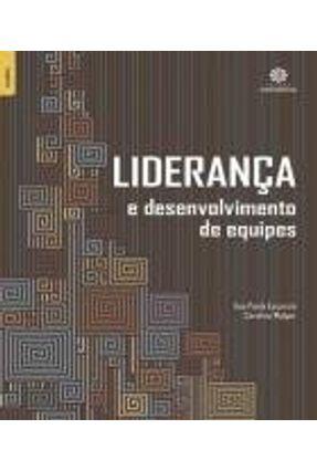 Liderança E Desenvolvimento De Equipes - Escorsin,Ana Paula Walger,Carolina pdf epub
