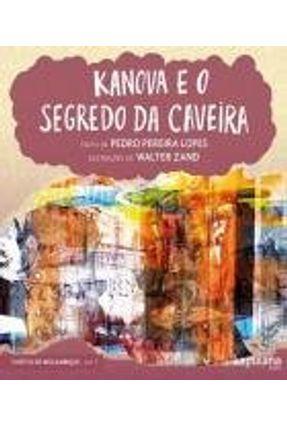 Kanova e O Segredo da Caveira - Lopes,Pedro Pereira | Nisrs.org