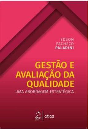 Gestão E Avaliação Da Qualidade - Uma Abordagem Estratégica - Paladini,Edson Pacheco   Hoshan.org