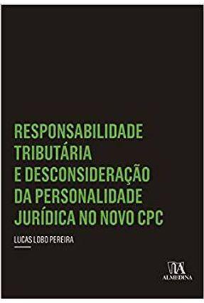 Responsabilidade Tributária e Desconsideração da Personalidade Jurídica No Novo CPC - Pereira,Lucas Lobo pdf epub