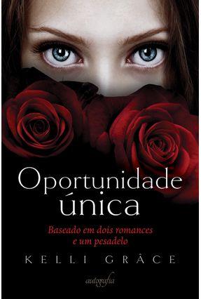 Oportunidade Única - Soffiati, Arthur Grâce, Kelli | Tagrny.org