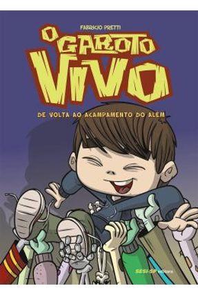 O Garoto Vivo - de Volta ao Acampamento do Além - Col. Sesi - HQ - Pretti,Fabricio   Tagrny.org