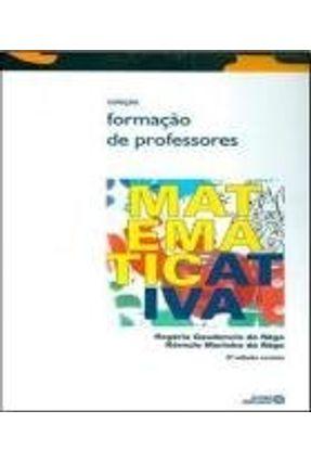 Matematicativa - Col. Formação de Professores - 4ª Ed. 2013 - Rêgo,Rogéria Gaudêncio do pdf epub