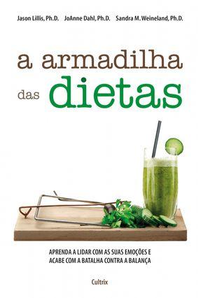 A Armadilha Das Dietas - Dahl,Joanne Lillis,Jason Weineland,Sandra M.   Tagrny.org