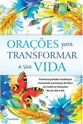 Orações Para Transformar A Sua Vida