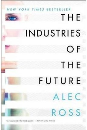 The Industries Of The Future - Ross,Alec | Tagrny.org