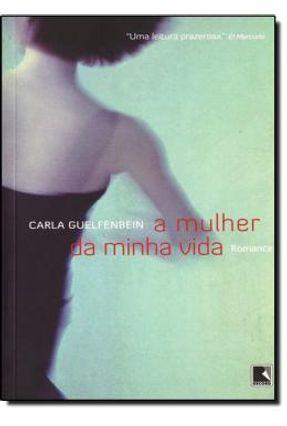 A Mulher da Minha Vida - Guelfenbein,Carla   Tagrny.org