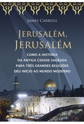 Jerusalém, Jerusalém - Nova Ortografia - Carroll,james   Nisrs.org