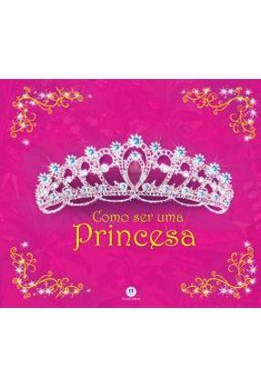 Como Ser Uma Princesa - Ciranda Cultural   Nisrs.org