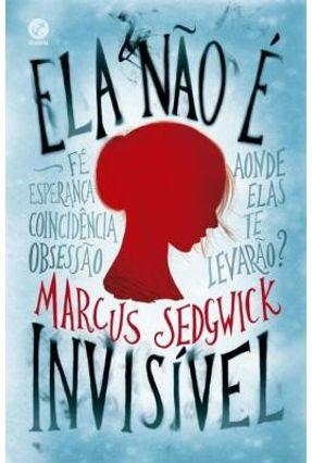 Ela Não É Invisível - Sedgwick,Marcus | Hoshan.org
