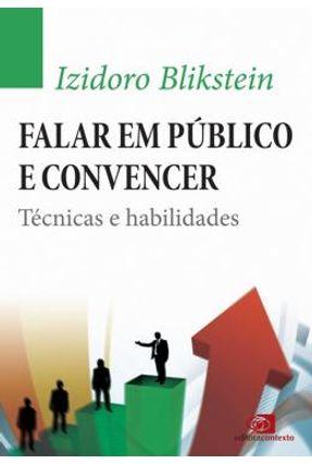 Falar Em Público e Convencer - Técnicas e Habilidades - Blikstein, Izidoro   Tagrny.org