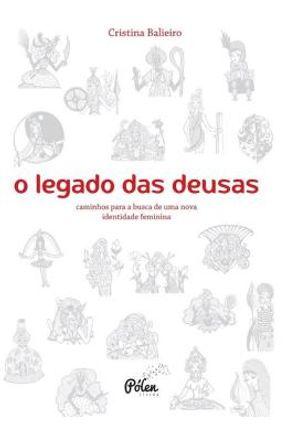 O Legado Das Deusas (Com Baralho) - Caminhos Para A Busca De Uma Nova Identidade Feminina - Balieiro, Cristina pdf epub