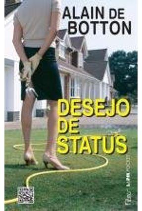 Desejo de Status - Col. L&pm Pocket - Botton,Alain de pdf epub