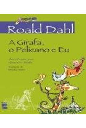 A Girafa, o Pelicano e Eu - Dahl,Roald pdf epub