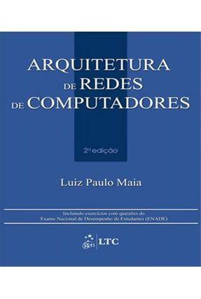 Arquitetura de Redes de Computadores - 2ª Ed. 2013 - Maia,Luiz Paulo pdf epub