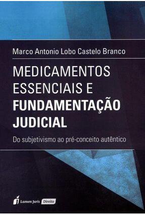 Medicamentos Essenciais e Fundamentação Judicial - Branco,Marco Antônio Lobo Castelo | Tagrny.org