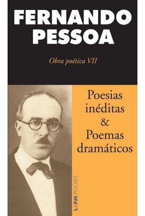 Poesias Inéditas & Poemas Dramáticos - Col. L&Pm Pocket - Pessoa,Fernando | Hoshan.org