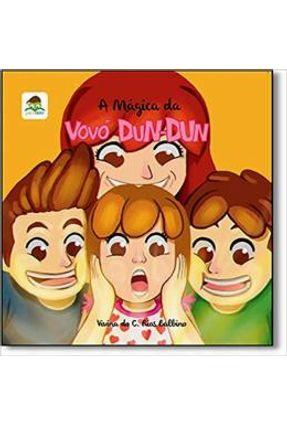 A Mágica da Vovó Dun-Dun - Balbino,Vivina Do Carmo Rios   Nisrs.org