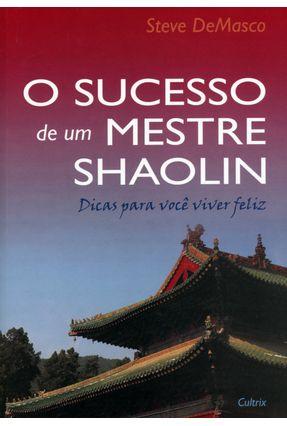 O Sucesso de um Mestre Shaolin - Demasco,Steve   Hoshan.org