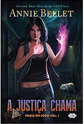 A Justiça Chama - Magia Em Jogo - Vol. 1 - Bellet,Annie | Hoshan.org