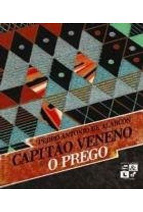 Capitâo Veneno & o Prego - Alarcón,Pedro Antonio de | Hoshan.org